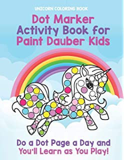 Unicorn Coloring Book: Dot Marker Activity Book for Paint Dauber Kids: Do a Dot