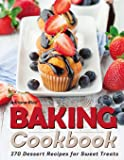 Baking Cookbook: 270 Dessert Recipes for Sweet Treats