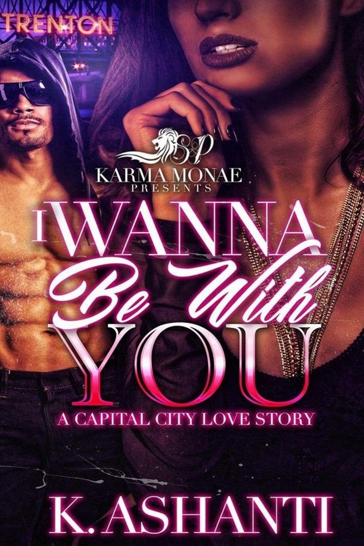 I Wanna Be With You: A Capital City Love Story (Volume 1) pdf epub