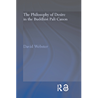 The Philosophy of Desire in the Buddhist Pali Canon (Routledge Critical Studies in Buddhism) (English Edition)