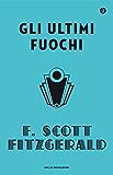 Gli ultimi fuochi (Oscar scrittori moderni Vol. 229)