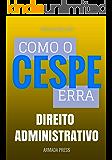 Como o Cespe erra: Direito Administrativo (Teste-A-Prova Livro 6)