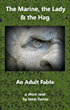 The Marine, the Lady & the Hag: An Adult Fable