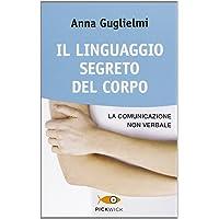Il linguaggio segreto del corpo. La comunicazione non verbale