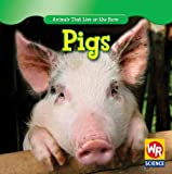 Pigs (Animals That Live on the Farm)