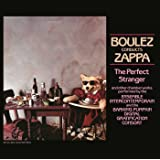 Boulez Conducts Zappa: Perfect Stranger