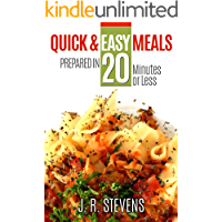 Quick & Easy Meals: Prepared in 20 Minutes or Less