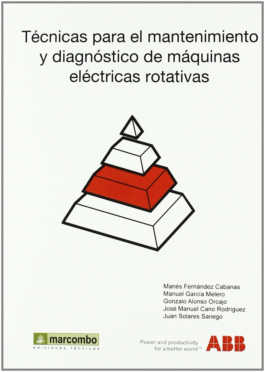 Técnicas para el mantenimiento y diagnóstico de máquinas eléctricas rotativas: Amazon.es: MANES FERNANDEZ CABANAS, GONZALO ALONSO ORCAJO, JOSE MANUEL CANO ...
