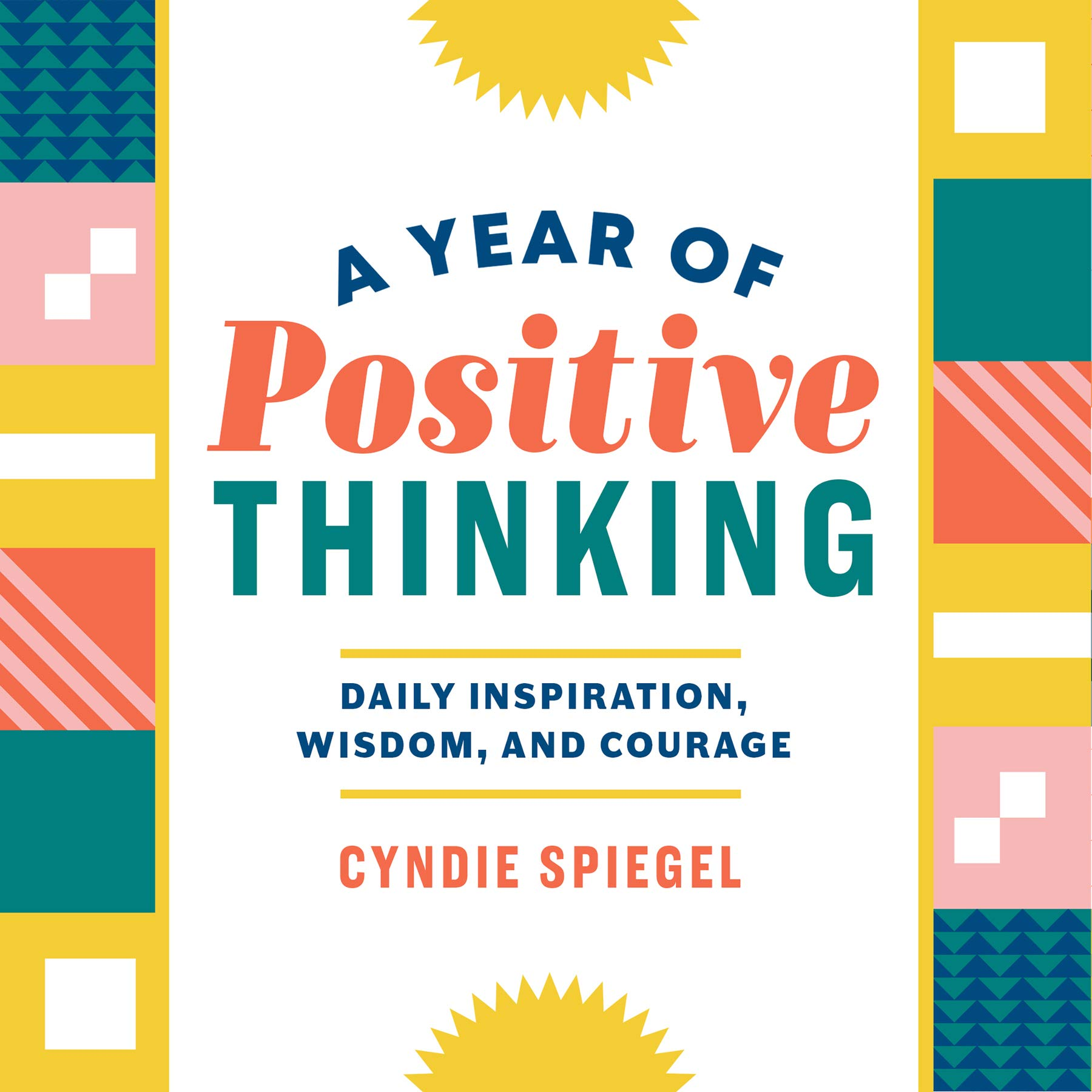 A Year Of Positive Thinking: Daily Inspiration, Wisdom