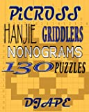 Picross, Hanjie, Griddlers, Nonograms: 130 Puzzles