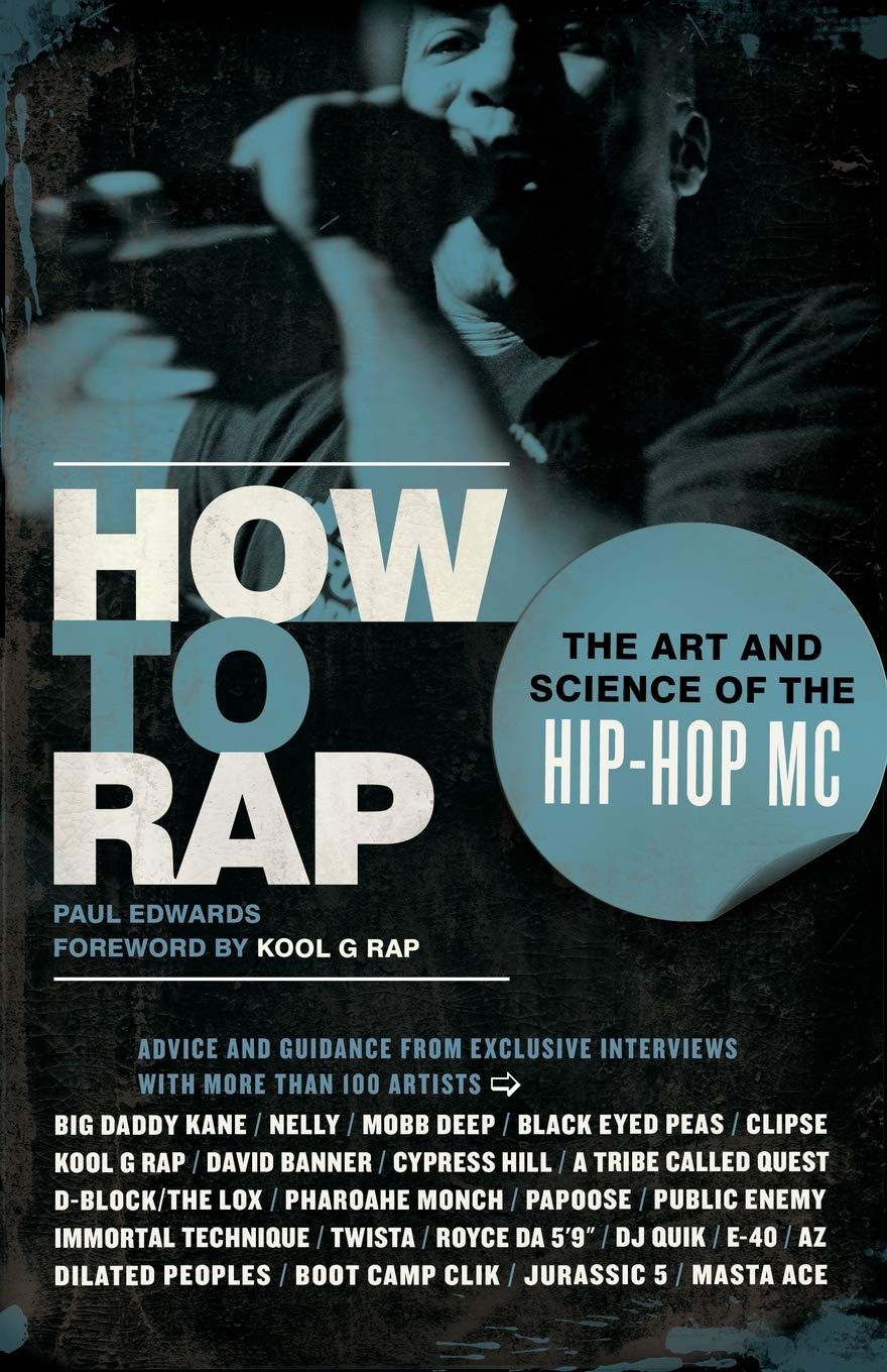 5f6a525fefc59 How to Rap  The Art and Science of the Hip-Hop MC  Paul Edwards ...