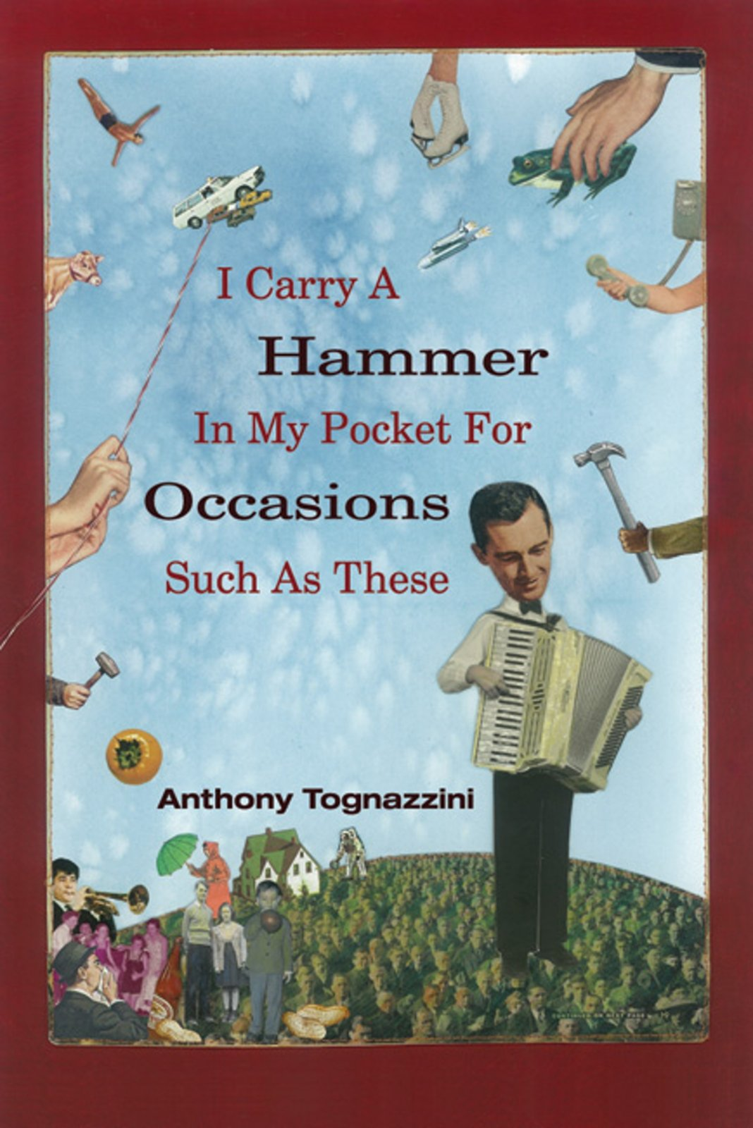 I Carry A Hammer In My Pocket For Occasions Such As These (american Readers  Series): Anthony Tognazzini: 9781929918904: Amazon: Books