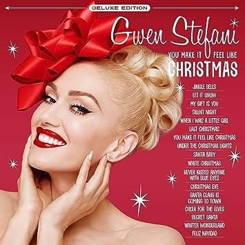 Gwen Stefani Christmas Cd.You Make It Feel Like Christmas
