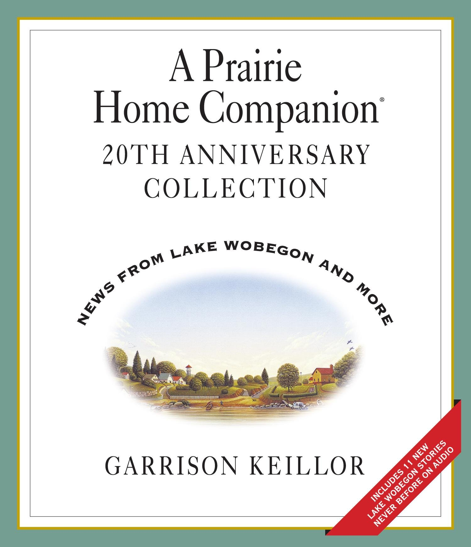 A Prairie Home Companion 20th Anniversary: Four Compact Discs: Garrison  Keillor: 0025024339097: Amazon.com: Books
