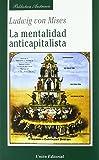 La mentalidad anticapitalista (Biblioteca Austriaca)