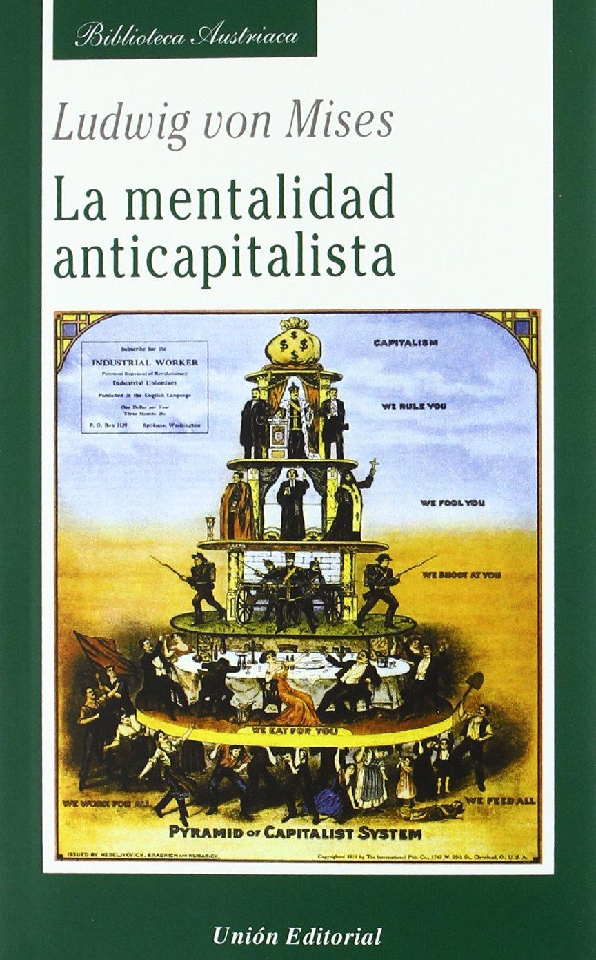 La mentalidad anticapitalista (Biblioteca Austriaca): Amazon.es: Ludwig von  Mises, Joaquín Reig Albiol: Libros