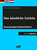 Das hässliche Entlein: Märchen zum Lesen und Vorlesen - dreisprachig: deutsch/englisch/niederländisch - Duits/Engels/Nederlands