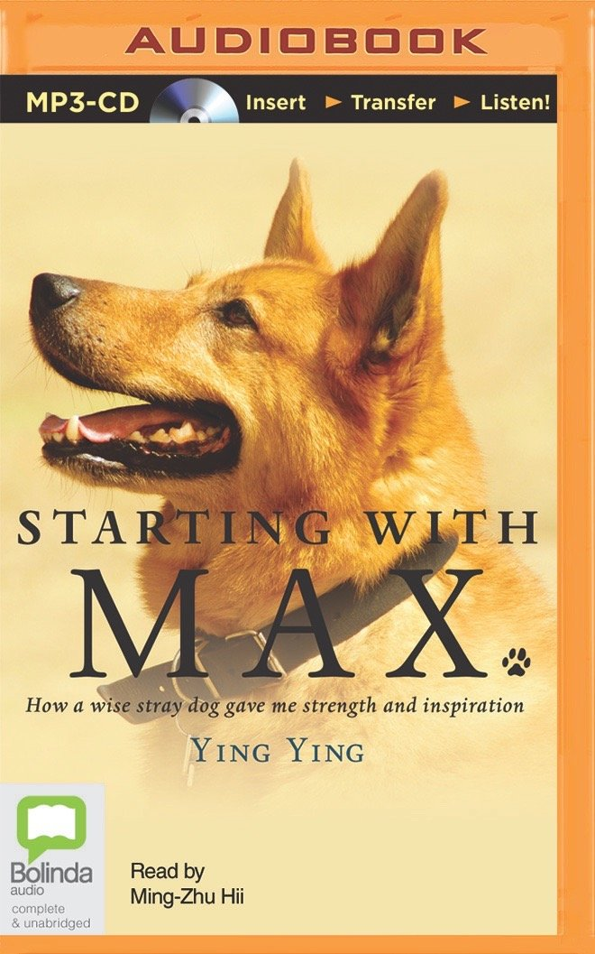 Starting with Max: How a Wise Stray Dog Gave Me Strength and Inspiration PDF