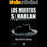LOS MUERTOS SÍ HABLAN