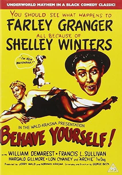 Amazon Com Behave Yourself Farley Granger Shelley Winters William Demarest Francis L Sullivan Margalo Gillmore Lon Chaney Jr Hans Conried Elisha Cook Glenn Anders Allen Jenkins Sheldon Leonard Marvin Kaplan James Wong