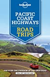 Lonely Planet Pacific Coast Highways Road Trips (Lonely Planet Travel Guide)