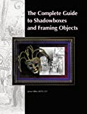 The Complete Guide to Shadowboxes and Framing Objects