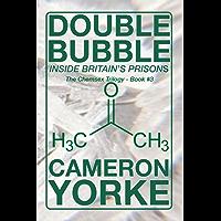 Double Bubble: Inside Britain's Prisons (The Chemsex Trilogy Book 3)