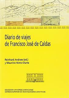 Diario de viajes de Francisco José de Caldas (Universos Americanos)