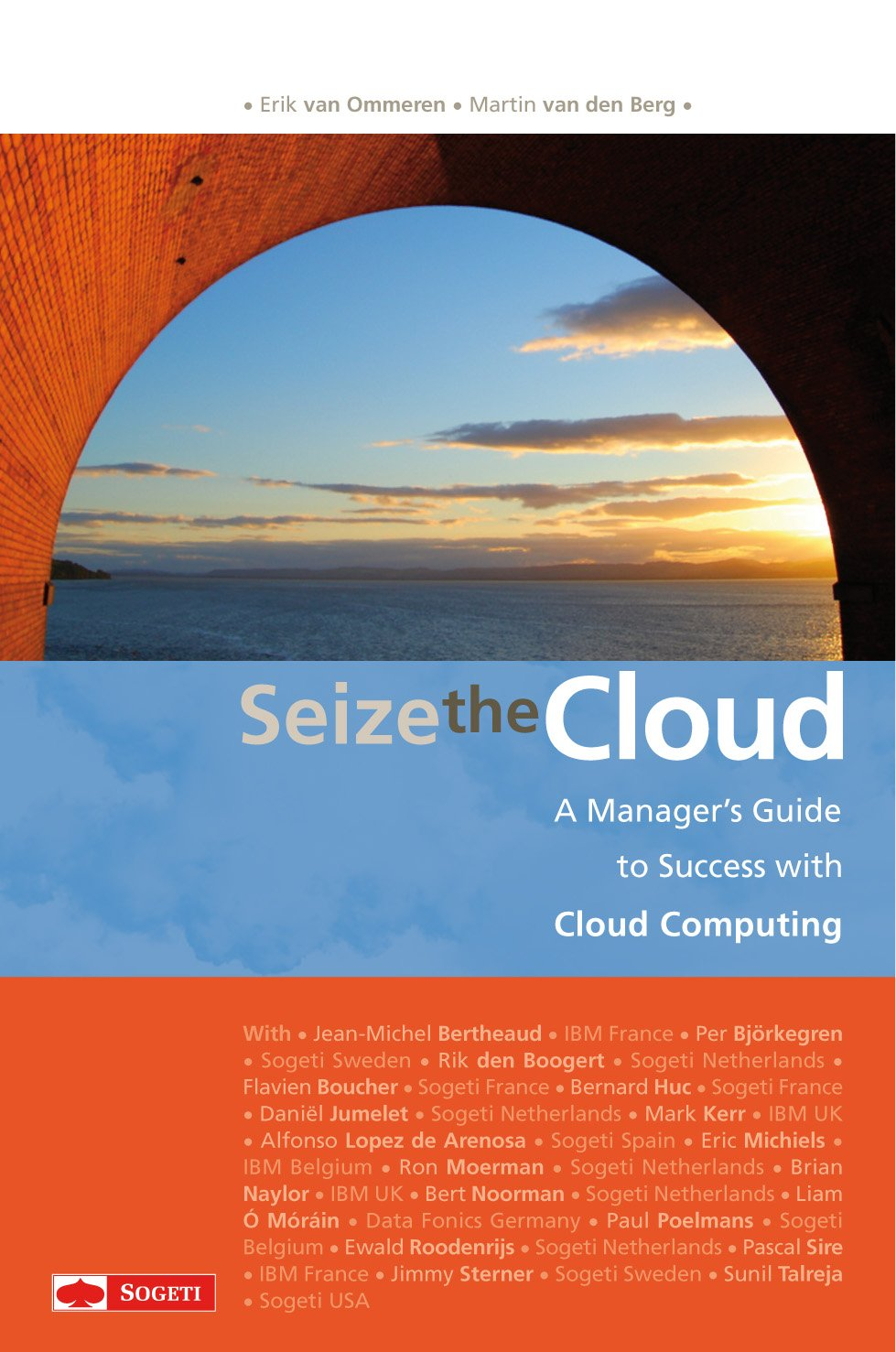 Seize the Cloud: A Manager's Guide to Success with Cloud Computing: Erik  van Ommeren, Martin van den Berg: 9789075414325: Amazon.com: Books