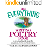 The Everything Writing Poetry Book: A Practical Guide To Style, Structure, Form, And Expression (Everything®)