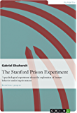 The Stanford Prison Experiment: A psychological experiment about the exploration of human behavior under imprisonment