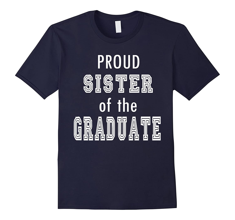 PROUD Sister of the Graduate Family School Graduation Tee-TH
