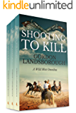 Shooting to Kill: A Wild West Omnibus