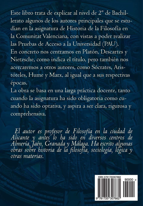 Platón, Descartes y Nietzsche: Temas para la PAU Comunitat Valenciana (Spanish Edition): Francisco Javier Gea Izquierdo: 9781720307662: Amazon.com: Books