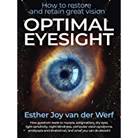 Optimal Eyesight: How to restore and retain great vision (English Edition)