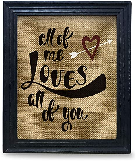 Amazon Com Family Prints Sign Love Wall Decor Photo Frames Wall Art Sign For Living Room Bedroom All Of Me Loves All Of You Home Decor Love Quotes Wall Hanging Sign Size 10 X12 Everything Else