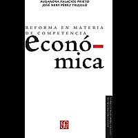 Reforma en materia de competencia económica (Administracion Publica)