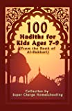100 Hadiths for Kids Aged 7-9 (from the Book of Al-Bukhari)