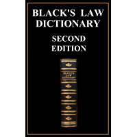 Black's Law Dictionary - Second Edition of 1910 - Henry Campbell Black KINDLE EDITION