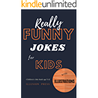 Really Funny Jokes for Kids: Children's joke book age 5-12