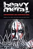 Heavy Metal: Controversies and Counterculture (Studies in Popular Music)