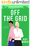 Off The Grid (To Catch a Thief Book 3)