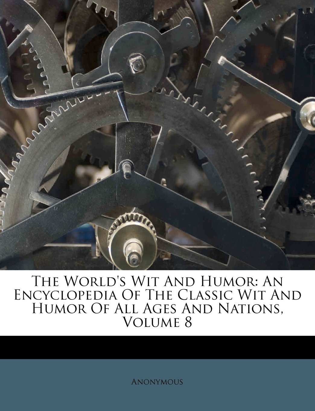 the-world-s-wit-and-humor-an-encyclopedia-of-the-classic-wit-and-humor-of-all-ages-and-nations-volume-8