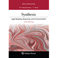 Synthesis: Legal Reading, Reasoning, and Communication (Aspen Casebook Series)