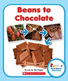 Beans to Chocolate (Rookie Read-About Science (Paperback))