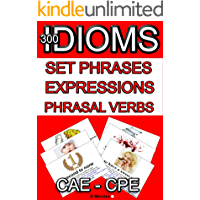 300 CAE CPE IDIOMS WITH PICTURES (FOR SPANISH SPEAKERS) (English Edition)