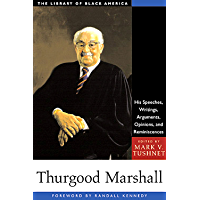 Thurgood Marshall: His Speeches, Writings, Arguments, Opinions, and Reminiscences (The Library of Black America series) (English Edition)