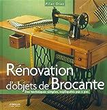 Rénovation d'objets de Brocante : Des techniques simples expliquées pas à pas