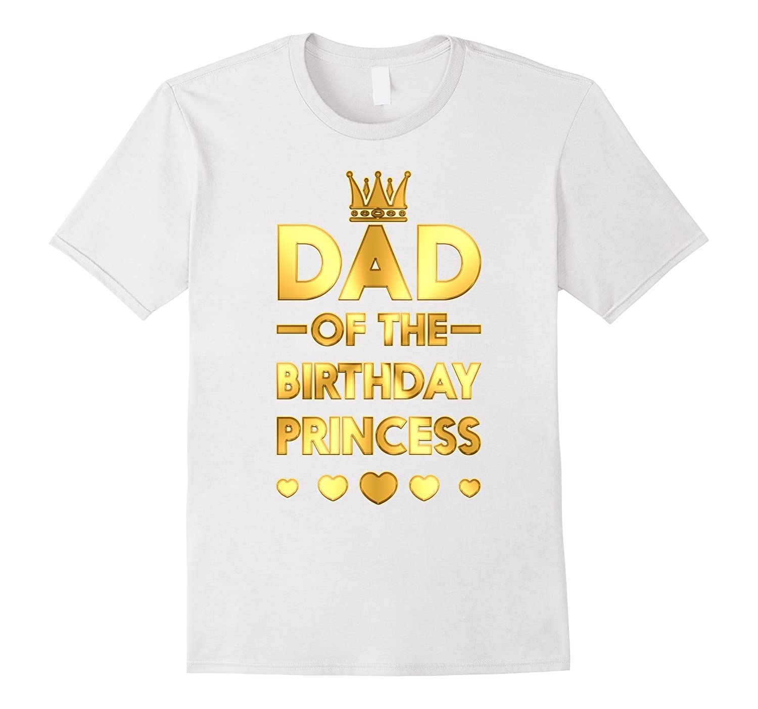 Dad Of The Birthday Princess Golden Matching Family T Shirt RT