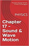 Chapter 17 - Sound & Wave Motion: PHYSICS
